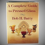 Old Reference Book - Complete Guide to Pressed Glass - Bob Batty - Hardbound