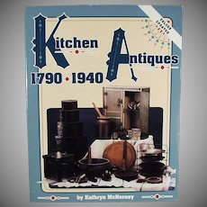 Old Paperback Reference Book - Kitchen Antiques 1790-1940 by Kathryn McNerney - 1995 Values
