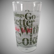 Vintage Coca-Cola Glass - Things Go Better With Coke - Three of the Old Glasses Available