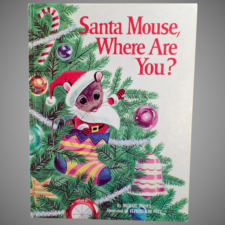 The Christmas Story Book.Vintage Christmas Storybook Santa Mouse Where Are You Michael Brown 1968 Copyright