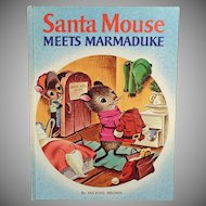 Vintage Christmas Story Book – Santa Mouse Meets Marmaduke – Michael Brown 1969 Copyright