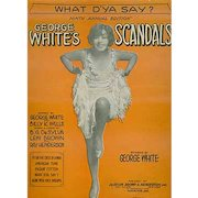 Vintage Sheet Music - What D'Ya Say? from Georgge White's Scandals - 1928