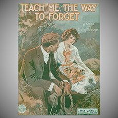 Vintage Sheet Music- Teach Me the Way to Forget - 1919 Old Ballad