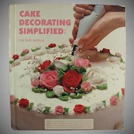 Vintage Recipe Book - Cake Decorating Simplified - Great Idea Book - Hardbound