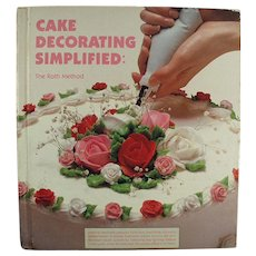 Vintage Recipe Book - Cake Decorating Simplified - Great Idea Book - Old Hardbound Edition