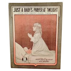 Vintage WWI Sheet Music -Baby's Prayer at Twilight For Her Daddy Over There