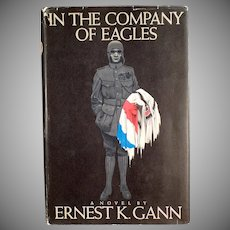 Vintage Book - Ernest K. Gann WWI Novel - In the Company of Eagles