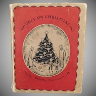 Vintage Christmas Book – Once on Christmas - 1938 Story by Dorothy Thompson