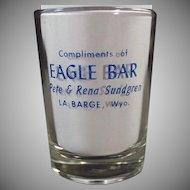 Humorous Vintage Advertising Shot Glass - Eagle Bar of Wyoming