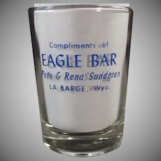 Humorous Vintage Advertising Shot Glass - Eagle Bar of Wyoming