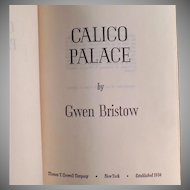 Vintage Calico Palace - Gold Rush Novel - 1970 Gwen Bristow Hardbound Book