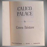 Vintage Novel - Calico Palace - Gold Rush Novel - 1970 Gwen Bristow Hardbound Book