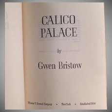 Vintage Novel - Calico Palace - Gold Rush Novel - 1970 Gwen Bristow Hardbound Book
