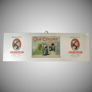 Vintage Bagley's Old Colony Tobacco Advertising Sign - Tin Panel - Early 1900's