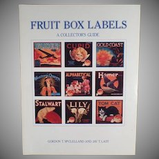 Fruit Box Labels Reference Book - A Collector's Guide by McClelland and Last