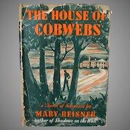 The House of Cobwebs – Mary Reisner 1944 Hardbound Mystery Novel