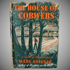 The House of Cobwebs – Mary Reisner 1944 Hardbound Mystery Novel