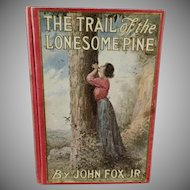 Vintage Book - 1908 Trail of the Lonesome Pine Hardbound Edition