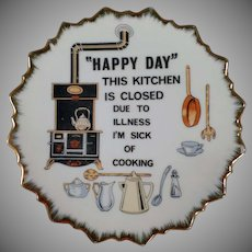 Vintage Happy Day This Kitchen is Closed I'm Sick of Cooking Wall Hanging Plate