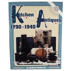 Old Reference Book - Kitchen Antiques 1790-1940 by Kathryn McNerney - 1995 Values