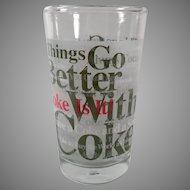 Vintage Coca-Cola Advertising Glass - Things Go Better With Coke - Three Available