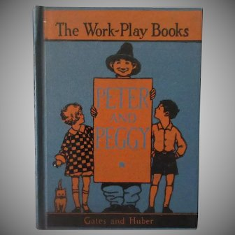 Vintage 1931 Children's Book – Peter & Peggy – The Work Play Books Series