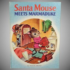 Vintage Christmas Book – Santa Mouse Meets Marmaduke – Michael Brown 1969 Copyright