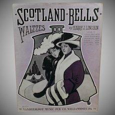 Vintage 1913 Sheet Music - Scotland Bells - Waltzes