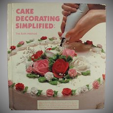 Vintage Cake Decorating Simplified Recipe Book - Great Idea Book - Hardbound Edition