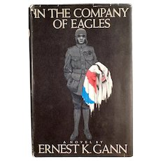 Vintage Ernest K. Gann WWI Novel - In the Company of Eagles Hardbound Book