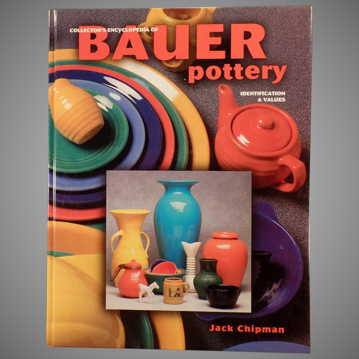 Old Collector's Encyclopedia of Bauer Pottery - Jack Chipman Reference Book