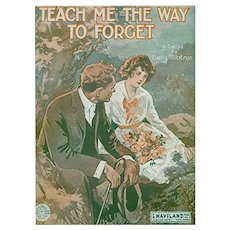 Vintage 1919 Sheet Music - Teach Me the Way to Forget - Old Ballad