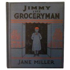 1934 Book – Jimmy the Groceryman – Community Life Series – Nice Illustrations