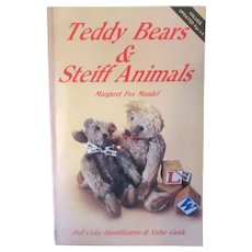 Teddy Bears & Steiff Animals Reference Book by Margaret Fox Mandel