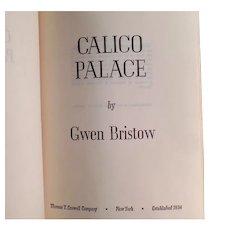 Vintage 1970 Calico Palace - Gold Rush Novel - Gwen Bristow Hardbound Book