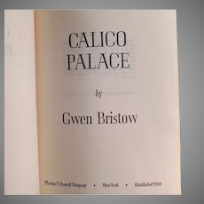 Vintage 1970 Calico Palace - Gold Rush Novel - Gwen Bristow Hardbound Book