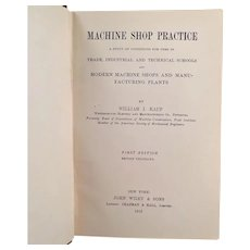 Vintage 1912 Machine Shop Practice Reference Manual