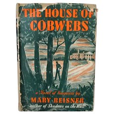 1944 Hardbound Mystery Novel - The House of Cobwebs by Mary Reisner