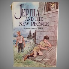 1960 First Edition Marguerite Vance Jeptha and the New People - Child's Storybook Novel