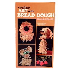 Vintage Craft Book - Bread Dough Art by Dona Z. Meilach