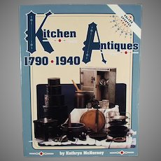 Reference Book - Kitchen Antiques 1790-1940 by Kathryn McNerney with 1995 Values