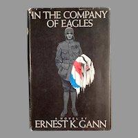 Vintage Ernest K. Gann Novel - WWI In the Company of Eagles Hardbound Book