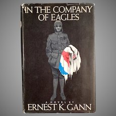 Vintage Ernest K. Gann Novel - WWI In the Company of Eagles Hardbound Book