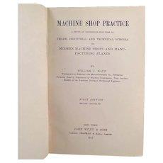 Vintage Machine Shop Practice Reference Manual - 1912