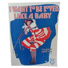 Vintage Sheet Music - I Want To Be Loved Like A Baby - 1924