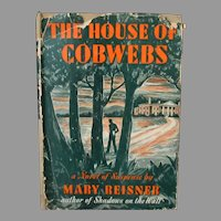 1944 Hardbound Mystery Novel - The House of Cobwebs by Mary Reisner