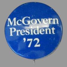 Vintage Political Pinback – McGovern President '72
