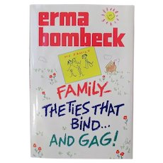 Vintage Erma Bombeck Hardbound Book – Family - The Ties That Bind…. and Gag!