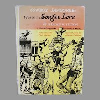 Vintage Cowboy Jamboree Book - Western Songs & Lore by Harold W. Felton