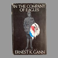 Vintage Ernest K. Gann WWI Novel - In the Company of Eagles, Hardbound Book